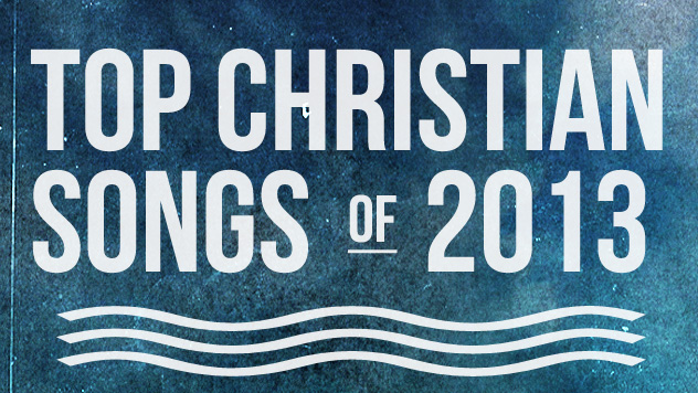 Top Christian Songs 2013
