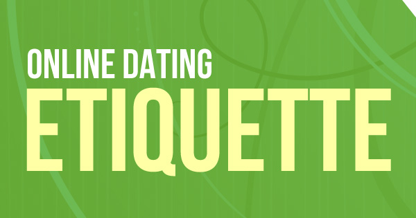 Online Dating Etiquette