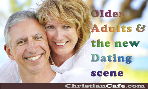 Older Single Adults and the new dating scene