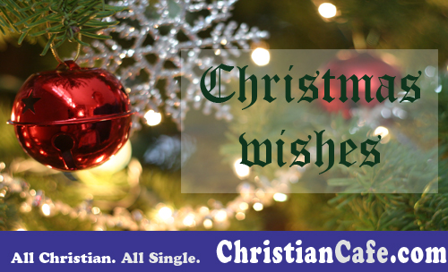Christmas wishes to all Christian singles out there