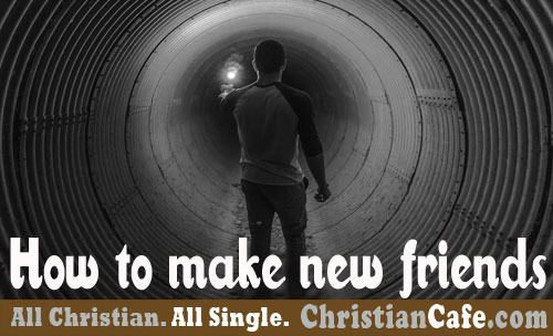 Friends, How christian singles can make friends?