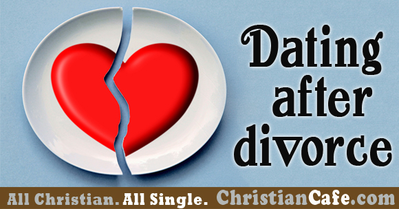 Christian men dating after divorce