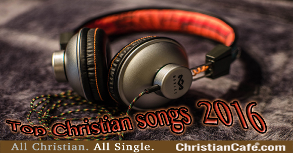 Top Christian Songs 2016