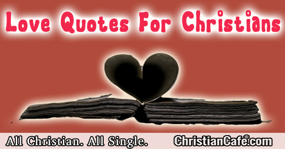 Christian Love Quotes Gorgeous Love Quotes For Christian To Show Their Love To Someone