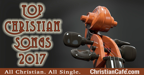 Top Christian Songs 2017